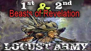 First and Second Beast of Revelation and The LOCUST ARMY