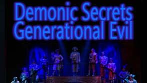 Demonic Secrets- Generational Evil