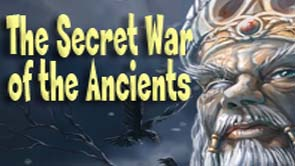 The Secret War of the Ancients