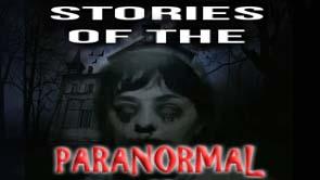 Stories of Paranormal or Supernatural