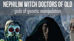 Nephilim Witch Doctors of Old