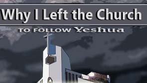 WHY I LEFT THE CHURCH to follow YESHUA