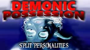 Demonic Possession and Split Personalities