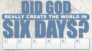 Did God Create the World in Six Days