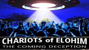 Chariots of Elohim and The Coming Great Deception