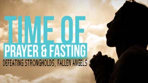 Prayer and Fasting Defeating Strongholds, Fallen Angels