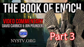 The Book of Enoch Video Commentary w/ David Carrico & Jon Pounders Part 3