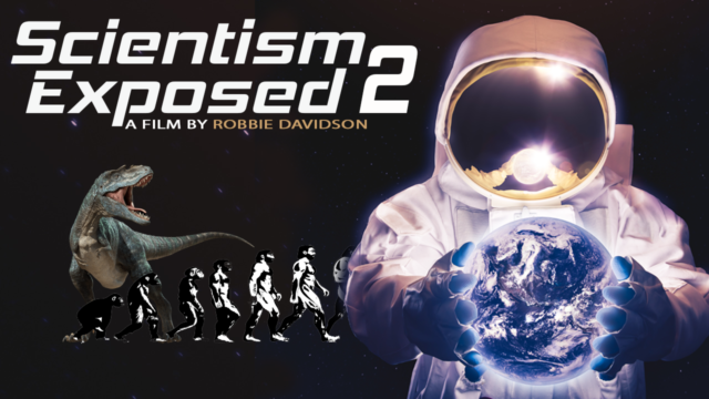 Scientism Exposed 2 (Full Length Documentary)